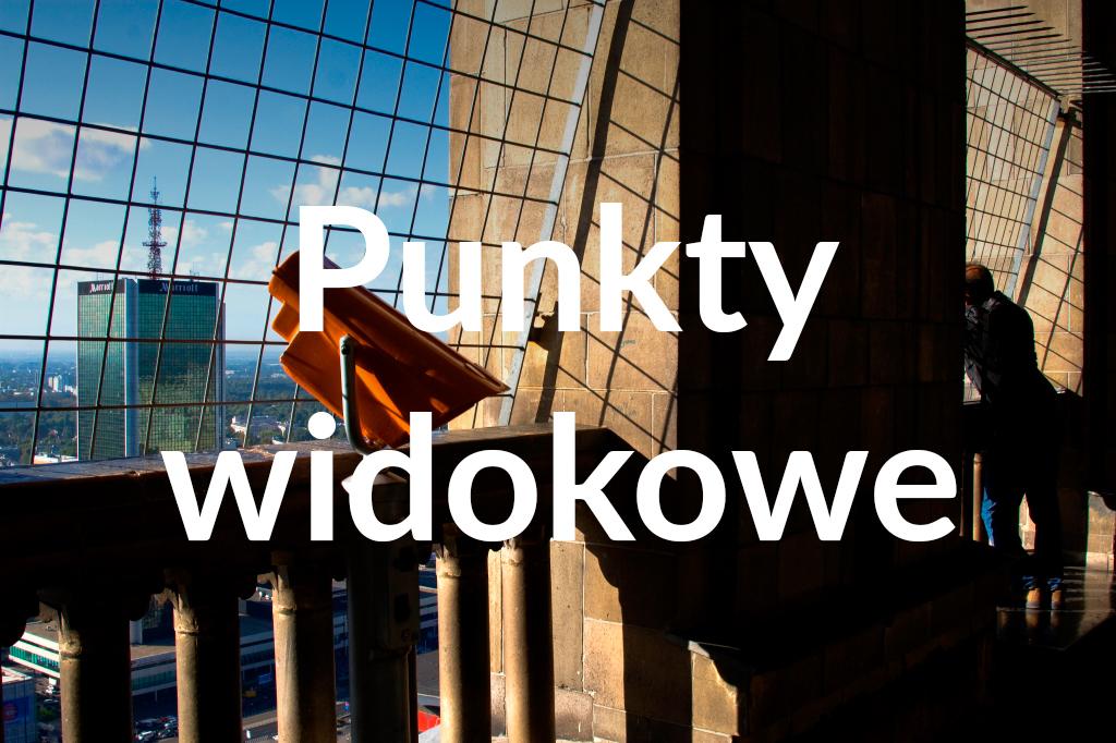 Taras widokowy wPałacu Kultury iNauki, fot.Piotr Wierzbowski
