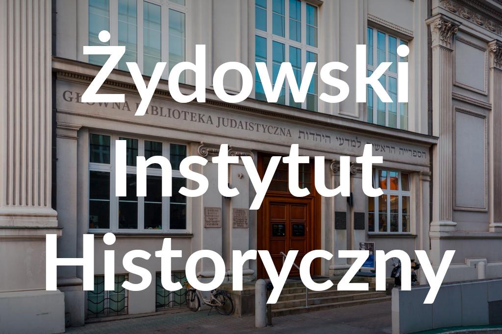 Żydowski Instytut Historyczny, fot.Filip Kwiatkowski