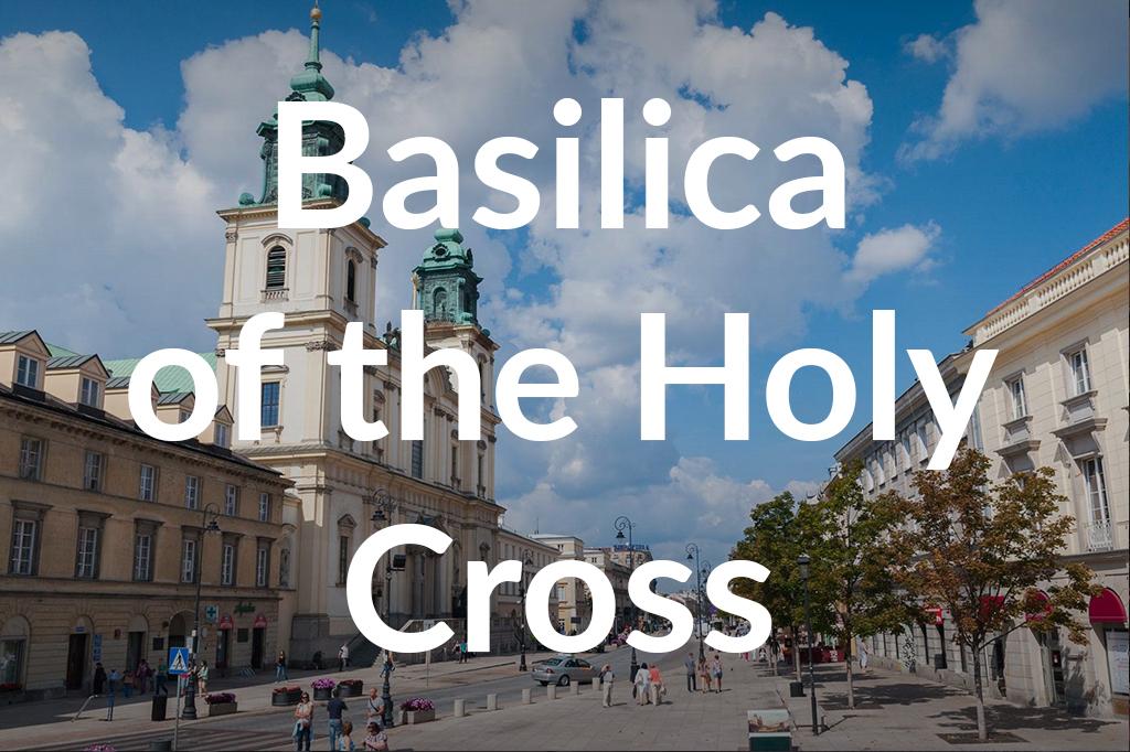 Bazylika Św. Krzyża, fot. Tomasz Nowak