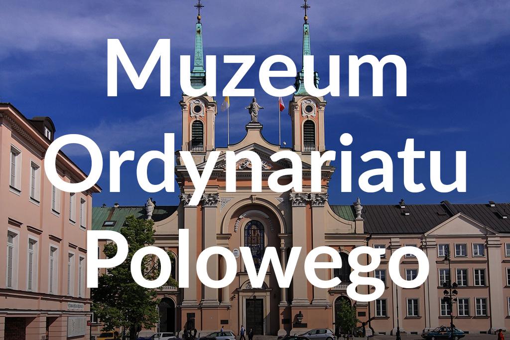 Muzeum Ordynariatu Polowego, fot.Tomasz Nowak