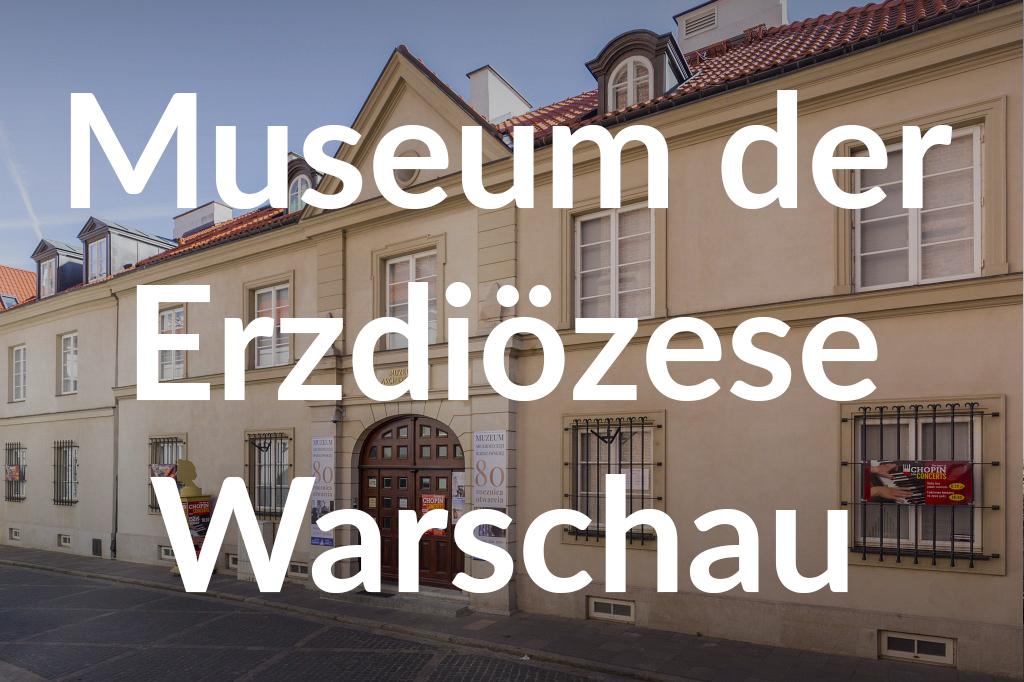 Muzeum Archidiecezji Warszawskiej, fot. Filip Kwiatkowski