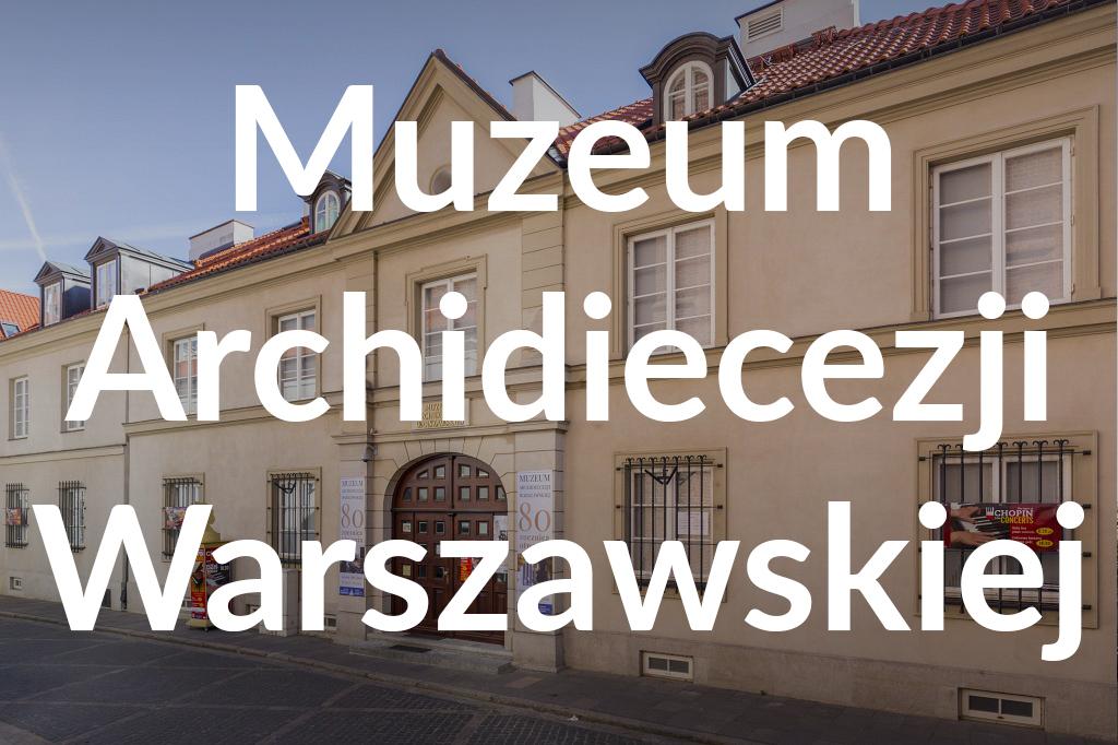 Muzeum Archidiecezji Warszawskiej, fot.Filip Kwiatkowski