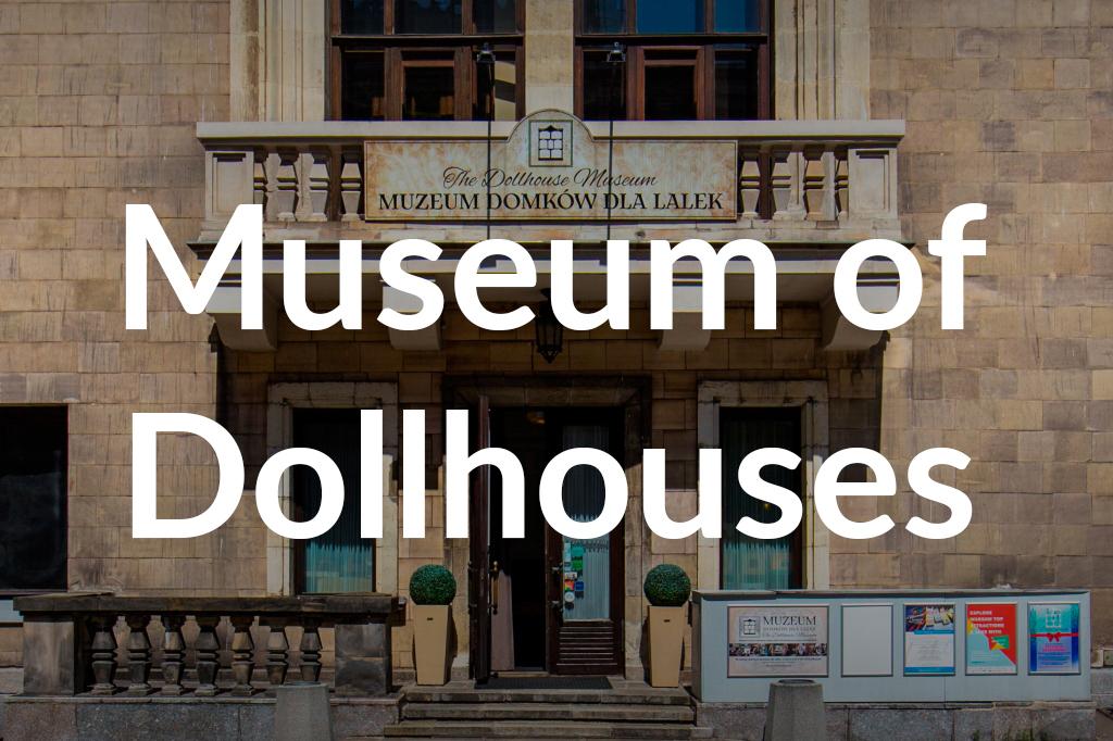 Muzeum Domków dla Lalek, fot. Filip Kwiatkowski