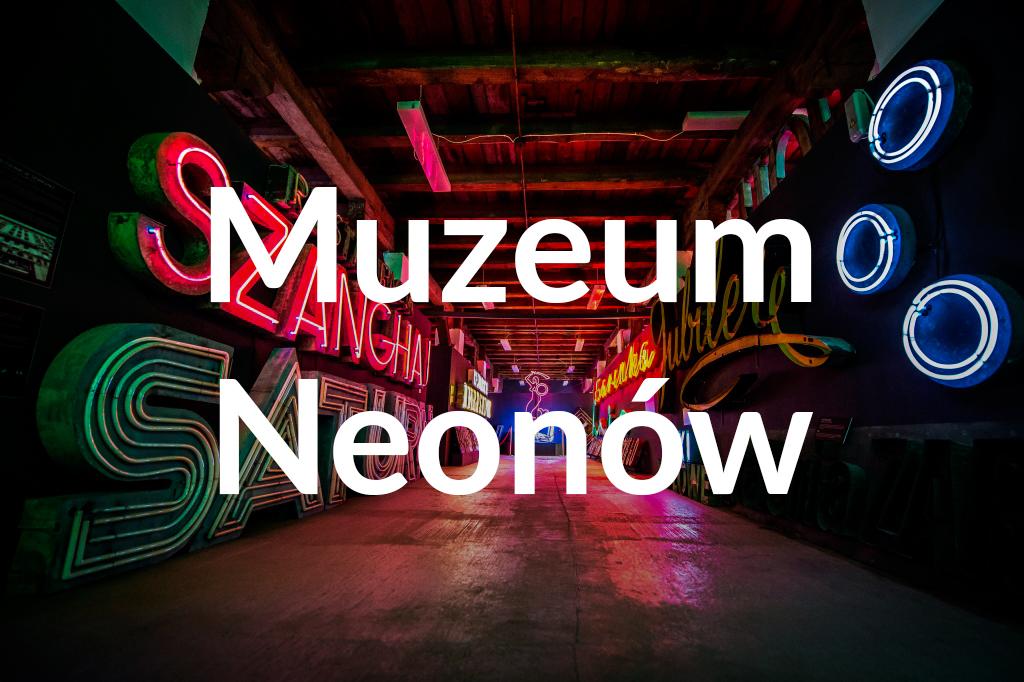 Muzeum Neonów, fot.Ewelina Lach