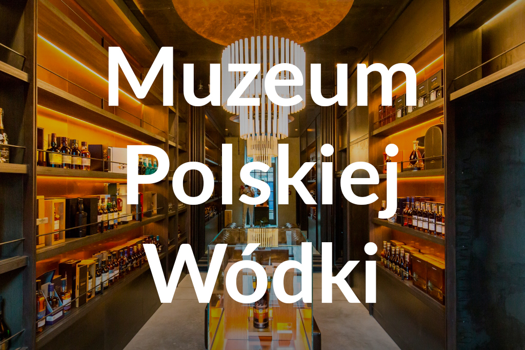 Muzeum Polskiej Wódki, fot.Filip Kwiatkowski