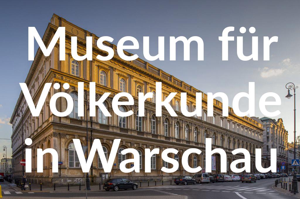 Państwowe Muzeum Etnograficzne, fot. Filip Kwiatkowski